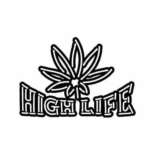 Saying High Life  Vinyl Decal Sticker  Size option will determine the size from the longest side Industry standard high performance calendared vinyl film Cut from Oracle 651 2.5 mil Outdoor durability is 7 years Glossy surface finish