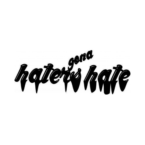 Haters Gonna Hate JDM Japanese Vinyl Decal Sticker 5  Size option will determine the size from the longest side Industry standard high performance calendared vinyl film Cut from Oracle 651 2.5 mil Outdoor durability is 7 years Glossy surface finish
