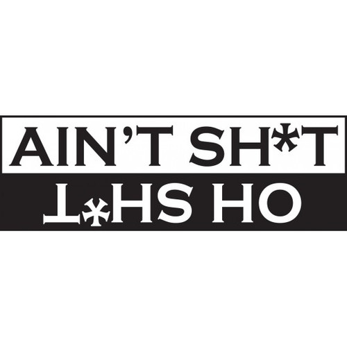 Aint Sh*t Oh Sh*t JDM Car Vinyl Sticker Decal  Size option will determine the size from the longest side Industry standard high performance calendared vinyl film Cut from Oracle 651 2.5 mil Outdoor durability is 7 years Glossy surface finish