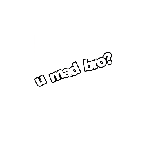 U Mad Bro Vinyl Decal  Size option will determine the size from the longest side Industry standard high performance calendared vinyl film Cut from Oracle 651 2.5 mil Outdoor durability is 7 years Glossy surface finish