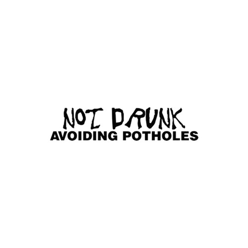 Not Drunk Avoiding Potholes JDM Decal Style 2  Size option will determine the size from the longest side Industry standard high performance calendared vinyl film Cut from Oracle 651 2.5 mil Outdoor durability is 7 years Glossy surface finish