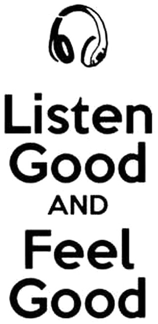 Listen Good And Feel Good