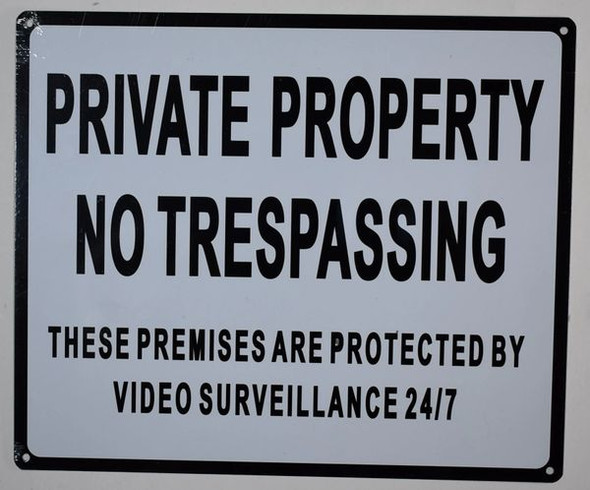 Private Property No Trespassing These Premises are Protected by Video Surveillance 24/7 Sign