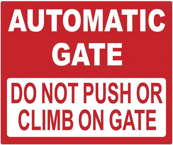 Automatic GATE DO NOT Push OR Climb Sign