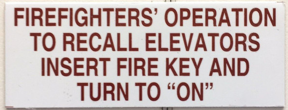 FIREFIGHTERS OPERATION TO RECALL ELEVATORS INSERT FIRE KEY AND TURN TO ON SIGN