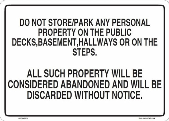 DO NOT STORE/PARK ANY PERSONAL PROPERTY IN THE PUBLIC DECKS, BASEMENT, HALLWAY OR THE
