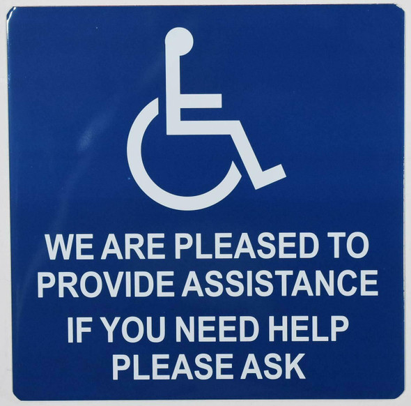 we are Pleased to Provide Assistance if You Need Help Please Ask SIGN -The Pour Tous Blue LINE -Tactile Signs  Ada sign