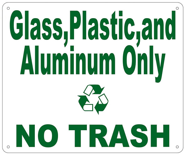 Glass, Plastic and Aluminum ONLY NO Trash Sign