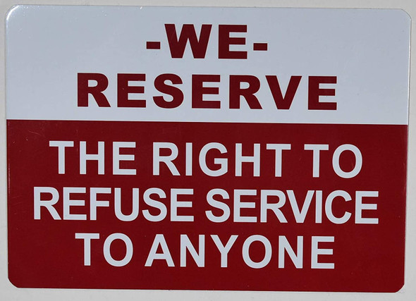SIGN We Reserve The Right to Refuse Service to Anyone
