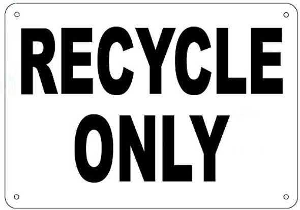 Recycle ONLY Sign