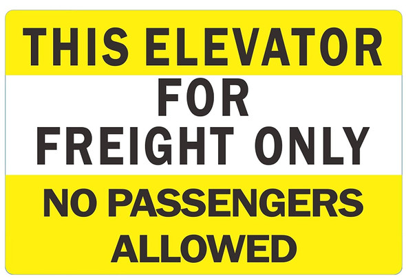 This Elevator for Freight Only No Passengers Allowed Sign(Two Sided Tape, White/Yellow,, Aluminium!!)