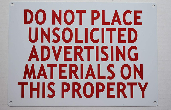 DO NOT Place UNSOLICITED Advertisement Material ON This Property Sign,