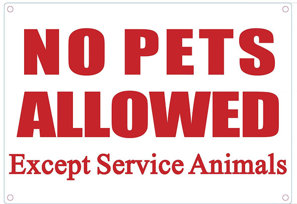 No Pets Allowed Except Service Animals SIGNS
