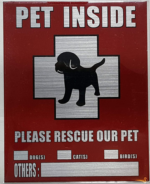 Pets Inside - Please Rescue Our pet Sign (Brush Aluminium,Rust Free, Heavy Duty