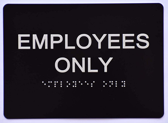 Employees ONLY Sign   The Sensation line -Tactile Signs  Ada sign