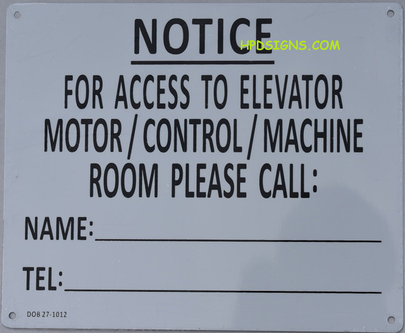 HPD NOTICE FOR ACCESS TO ELEVATOR MOTOR/CONTROL/MACHINE ROOM PLEASE CALL SIGN