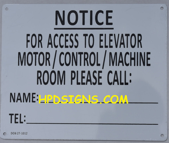 NOTICE FOR ACCESS TO ELEVATOR MOTOR/CONTROL/MACHINE ROOM PLEASE CALL SIGN