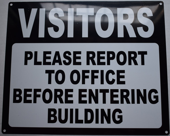 VISITORS PLEASE REPORT TO OFFICE BEFORE ENTERING BUILDING SIGNAGE