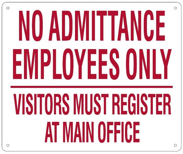 NO ADMITTANCE EMPLOYEES ONLY VISITORS MUST REGISTER AT MAIN OFFICE SIGN