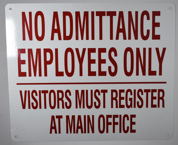 NO ADMITTANCE EMPLOYEES ONLY VISITORS MUST REGISTER AT MAIN OFFICE SIGNAGE