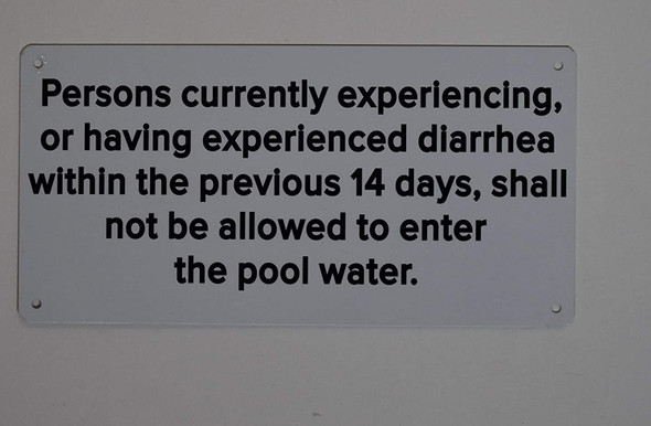 Persons Currently Experienced Diarrhea withing The Previous 14 Days, Shall not e Allowed to Enter The Pool Water Sign