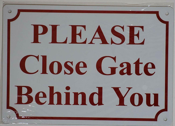 Please Close GATE Behind You Sign