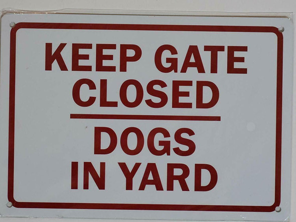 Keep Gates Closed Dogs in Yard Sign
