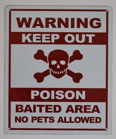 Warning Keep Out Poison BAITED Area NO Pets Allowed  , with Symbol