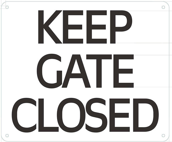 Keep GATE Door Closed Sign -Sign