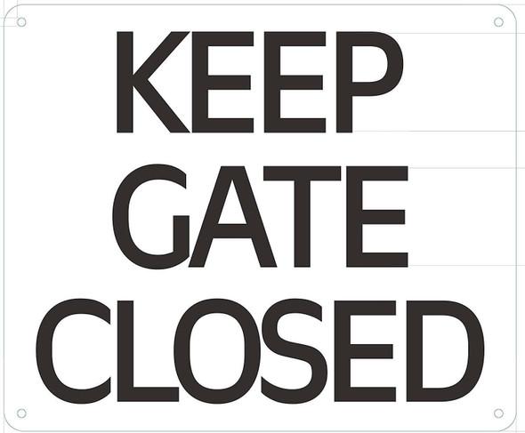 Keep GATE Door Closed Sign