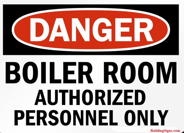 DANGER BOILER ROOM AUTHORIZED PERSONNEL ONLY