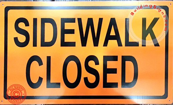 DOT SIDEWALK CLOSED SIGN