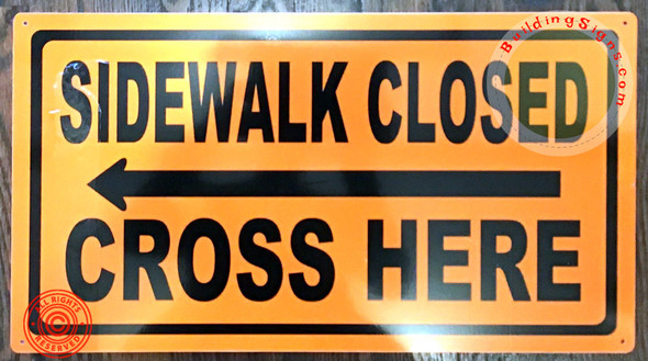 Sidewalk Closed, Cross HERE SIGNAGE - Left Arrow