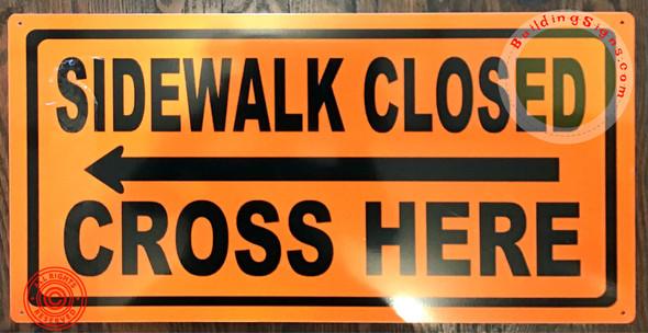 Sidewalk Closed, Cross HERE Sign