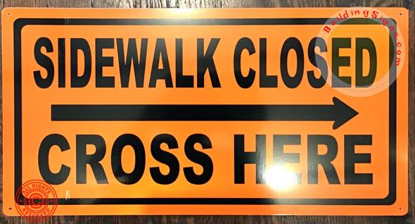 dob Sidewalk Closed, Cross HERE Sign