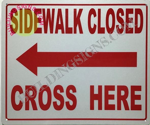 Sidewalk Closed sign-cross here left arrow