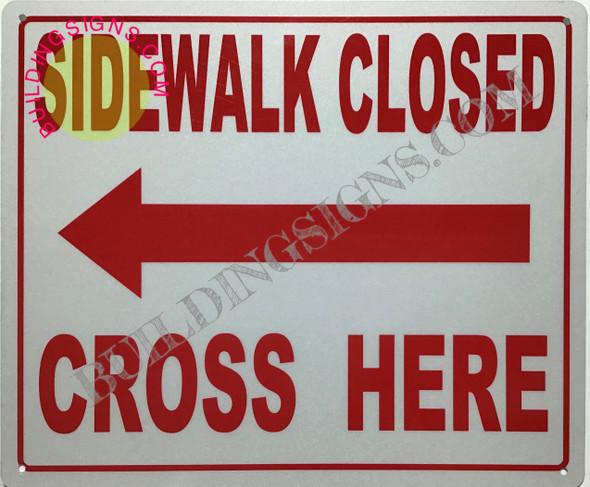 Sidewalk Closed SIGNAGE-cross here left arrow