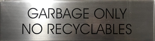 GARBAGE ONLY NO RECYCLABLES SIGN -