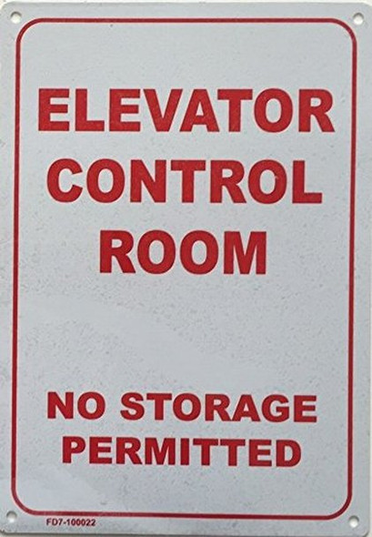ELEVATOR CONTROL ROOM NO STORAGE SIGN (WHITE 7X10 ALUMINIUM )