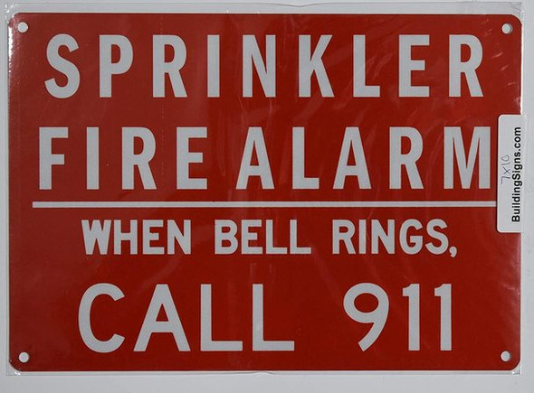 Sprinkler FIRE Alarm When Bell Rings Call 911 Sign (Reflective !!!!!!! Red,Aluminum 7X10)