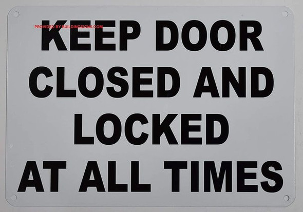 Keep Door Closed and Locked at All Times Sign