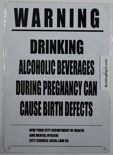 NYC Warning Drinking Alcoholic Beverages During Pregnancy CAN Cause Birth Defects Sign