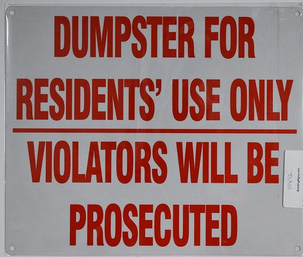 Dumpster for Residents' Use Only, Violators Will Be Prosecuted  (WhiteReflective, Aluminium )