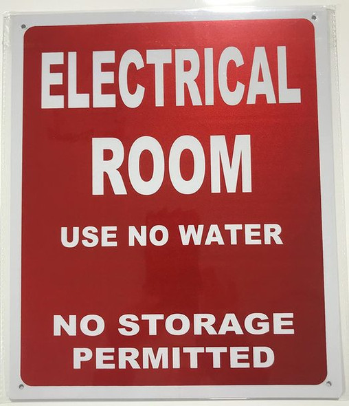 ELECTRICAL ROOM SIGN -USE NO WATER NO STORAGE PERMITTED - ( Reflective !!! ALUMINUM)