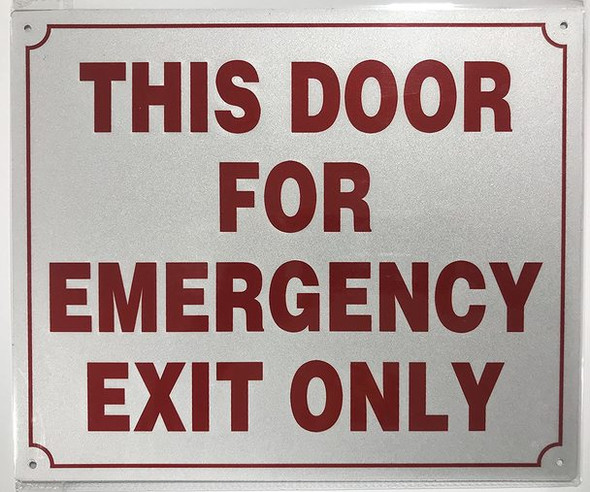 This Door for Emergency EXIT ONLY Sign -Reflective !!! (Aluminum)