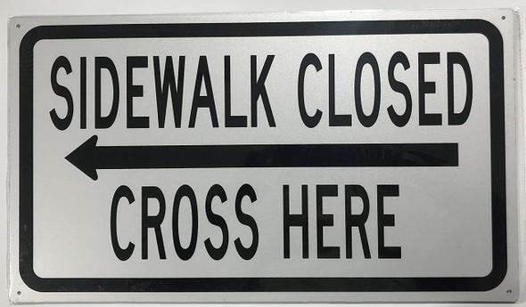 SIDEWALK CLOSED, CROSS HERE Sign - left arrow