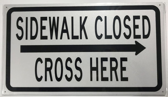 SIDEWALK CLOSED, CROSS HERE SIGN