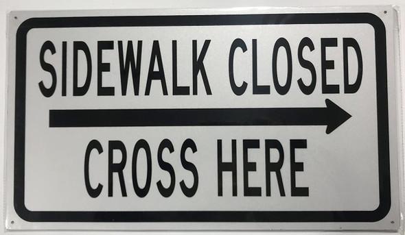SIDEWALK CLOSED, CROSS HERE  - right arrow