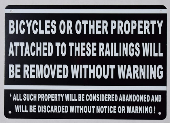 Bicycles OR Other Property Attached to These RAILINGS Will BE Removed Without Warning Sign