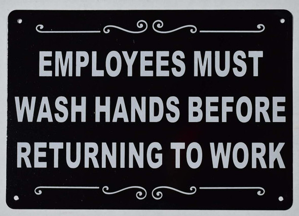 Employees Must WASH Hands Before Returning to Work Sign (Black, Rust Free Aluminium 7X10)
